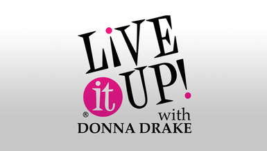 Live It Up! with Donna Drake channel