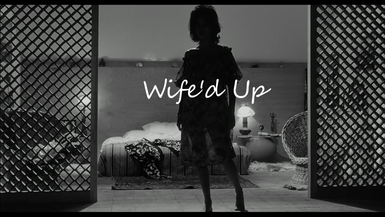 WIFE'D UP - Music Video Promo