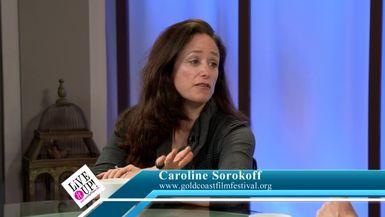 Gold Coast Film Festival November 10 - 15 Caroline Sorokoff on Live it Up with Donna Drake